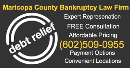 Maricopa County Bankruptcy Attorney