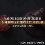 Pandemic Relief Protections In Bankruptcy Extended By House Of Representatives